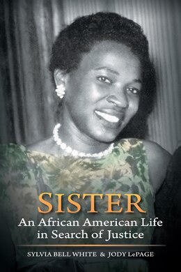 Book Sister: An African American Life In Search Of Justice by Sylvia Bell White