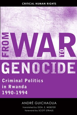 Book From War To Genocide: Criminal Politics In Rwanda, 1990?1994 by André Guichaoua