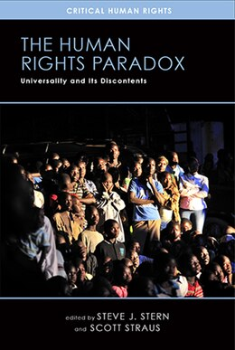 Book The Human Rights Paradox: Universality And Its Discontents by Stern, Steve J.