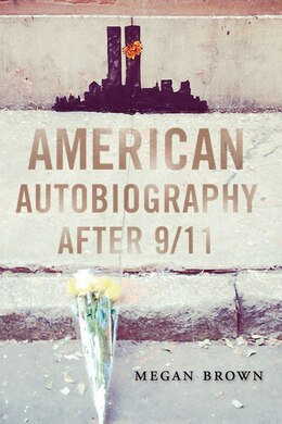 Book American Autobiography After 9/11 by Megan Brown