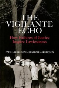 The Vigilante Echo: How Failures Of Justice Inspire Lawlessness
