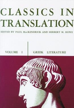 Book Classics In Translation, Volume I: Greek Literature by Paul L. MacKendrick