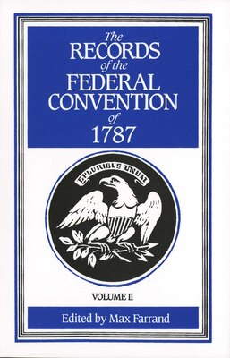 Book The Records of the Federal Convention of 1787: 1937 Revised Edition in Four Volumes, Volume 2 by Max Farrand