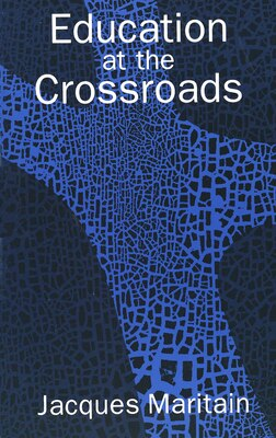 Book Education at the Crossroads by Jacques Maritain