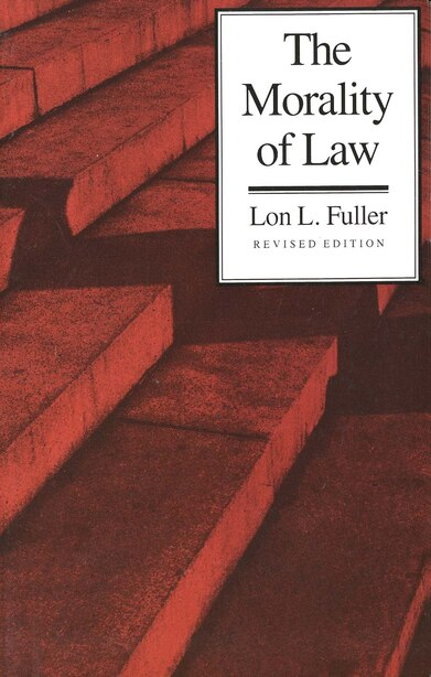 The Morality Of Law: Revised Edition by Lon L. Fuller