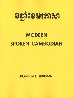 Book Spoken Cambodian: Modern Spoken Cambodian by Franklin E. Huffman