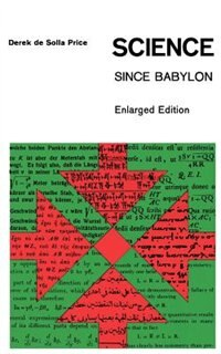 Book Science since Babylon: Enlarged Edition by Derek J. Desolla Price