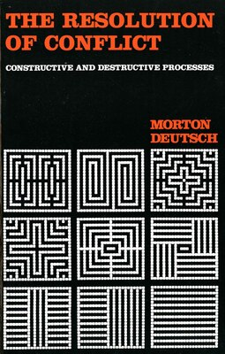 Book The Resolution of Conflict: Constructive and Destructive Processes by Morton Deutsch