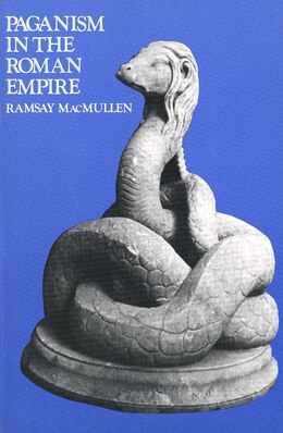 Book Paganism in the Roman Empire by Ramsay Macmullen