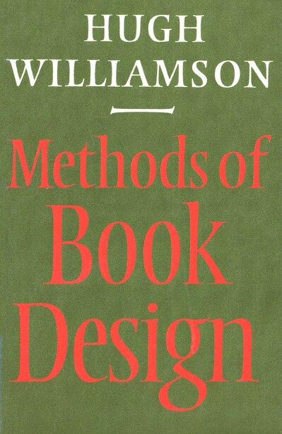 Methods of Book Design, Third Edition by Hugh Williamson