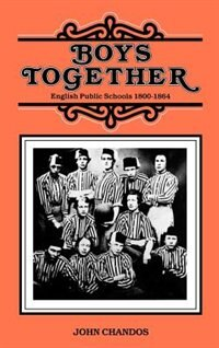 Book Boys Together: English Public Schools 1800-1864 by John Chandos