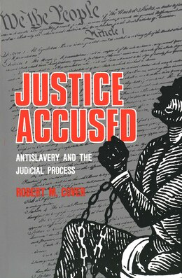 Book Justice Accused: Antislavery and the Judicial Process by Robert M. Cover