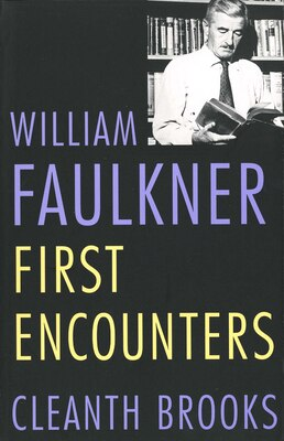 Book William Faulkner: First Encounters by Cleanth Brooks