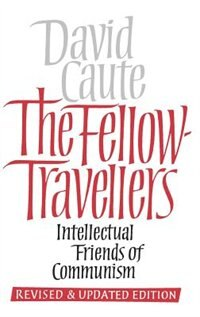 The Fellow-travellers: Intellectual Friends of Communism