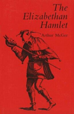 Book The Elizabethan Hamlet by Arthur Mcgee