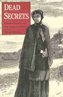 Dead Secrets: Wilkie Collins and the Female Gothic by Tamar Heller