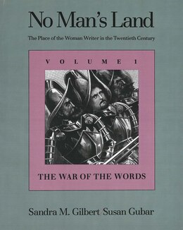 Book No Man's Land: The Place of the Woman Writer in the Twentieth Century, Volume 1: The War of the… by Sandra M. Gilbert