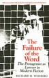 The Failure of the Word: The Protagonist as Lawyer in Modern Fiction by Richard H. Weisberg