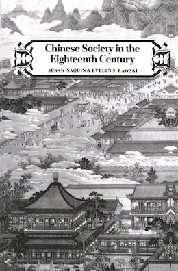 Book Chinese Society in the Eighteenth Century by Susan Naquin