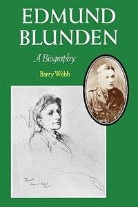Book Edmund Blunden: A Biography by Barry Webb