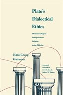 Plato's Dialectical Ethics: Phenomenological Interpretations Relating to the Philebus