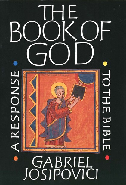 The Book of God: A Response to the Bible by Gabriel Josipovici