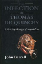 The Infection of Thomas De Quincey: A Psychopathology of Imperialism