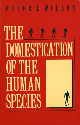 Book The Domestication of the Human Species by Peter J. Wilson