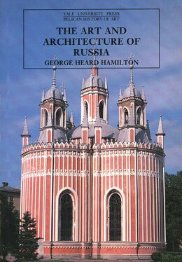 Book The Art and Architecture of Russia: Third Edition by George Heard Hamilton