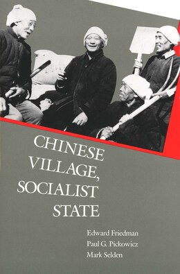 Book Chinese Village, Socialist State by Edward Friedman