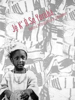 Book Je K`A So Yoruba by Antonia Yetunde Folarin Schleicher