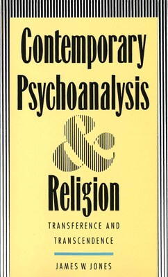 Book Contemporary Psychoanalysis and Religion: Transference and Transcendence by James W. Jones