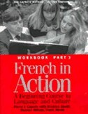 French in Action: A Beginning Course in Language and Culture, Second Edition: Workbook, Part 2