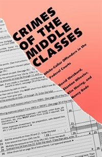 Book Crimes of the Middle Classes: White-Collar Offenders in the Federal Courts by David Weisburd