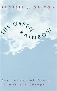 Book The Green Rainbow: Environmental Groups in Western Europe by Russell J. Dalton
