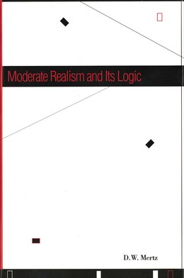 Book Moderate Realism and Its Logic by D. W. Mertz