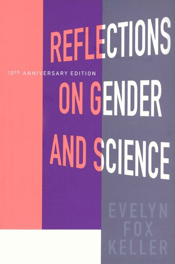 Reflections on Gender and Science: Tenth Anniversary Paperback Edition by Evelyn Fox Keller