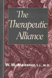 The Therapeutic Alliance by W. Meissner