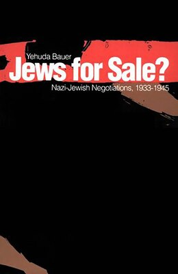 Book Jews for Sale?: Nazi-Jewish Negotiations, 1933-1945 by Yehuda Bauer