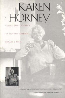 Book Karen Horney: A Psychoanalyst`s Search for Self-Understanding by Bernard J. Paris