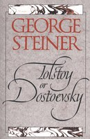 Tolstoy or Dostoevsky: An Essay in the Old Criticism, Second Edition