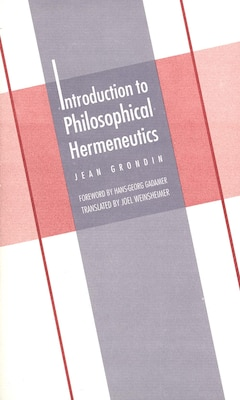 Book Introduction to Philosophical Hermeneutics by Jean Grondin