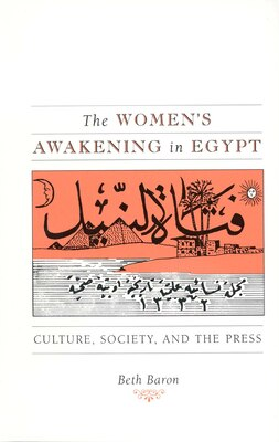 Book The Women's Awakening in Egypt: Culture, Society, and the Press by Beth Baron
