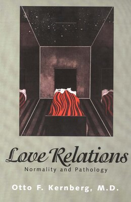 Book Love Relations: Normality and Pathology by Otto Kernberg