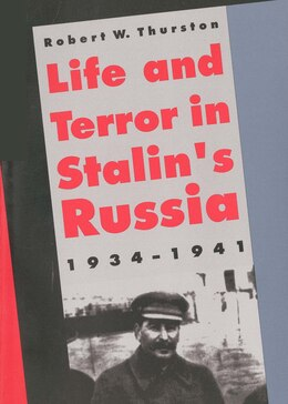 Book Life and Terror in Stalin's Russia, 1934-1941 by Robert W. Thurston