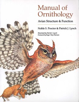 Book Manual of Ornithology: Avian Structure and Function by Noble S. Proctor