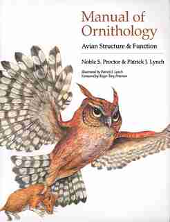 Manual of Ornithology: Avian Structure and Function by Noble S. Proctor