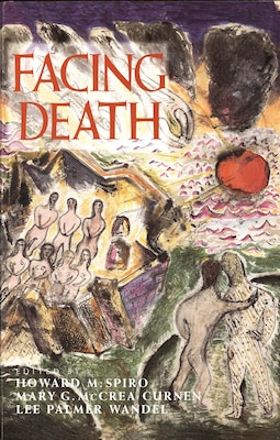 Book Facing Death: Where Culture, Religion, and Medicine Meet by Howard Spiro