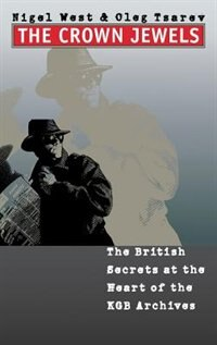 The Crown Jewels: The British Secrets at the Heart of the KGB Archives by Nigel West