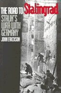 The Road to Stalingrad: Stalin`s War with Germany, Volume One by John Erickson